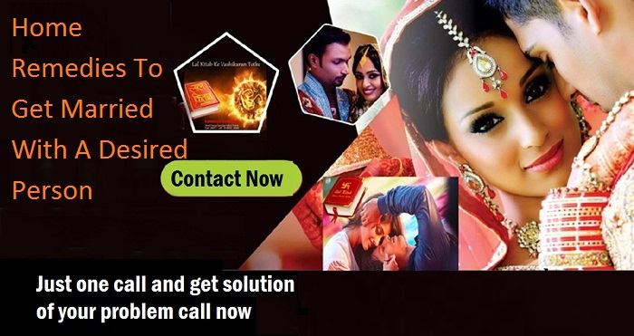 Home Remedies To Get Married With A Desired Person