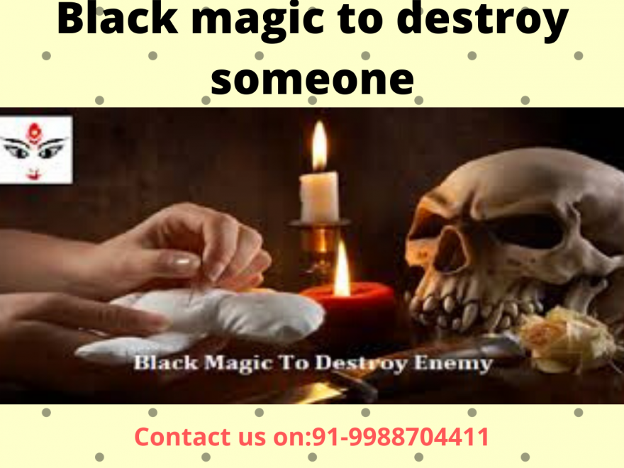 How to destroy someone by black magic