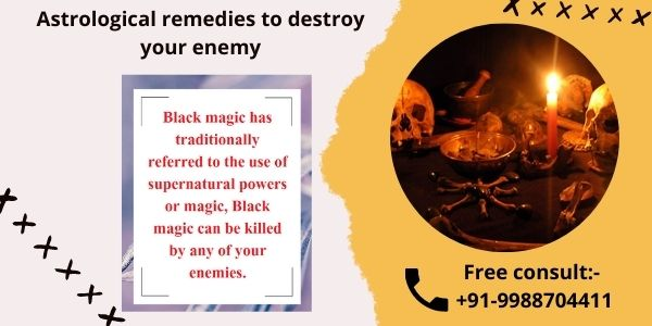 Astrological remedies to destroy your enemy