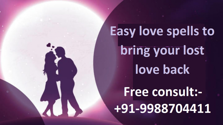 Easy love spells to bring your lost love back