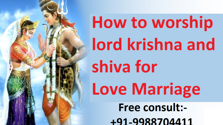 How to worship lord krishna and shiva for love marriage